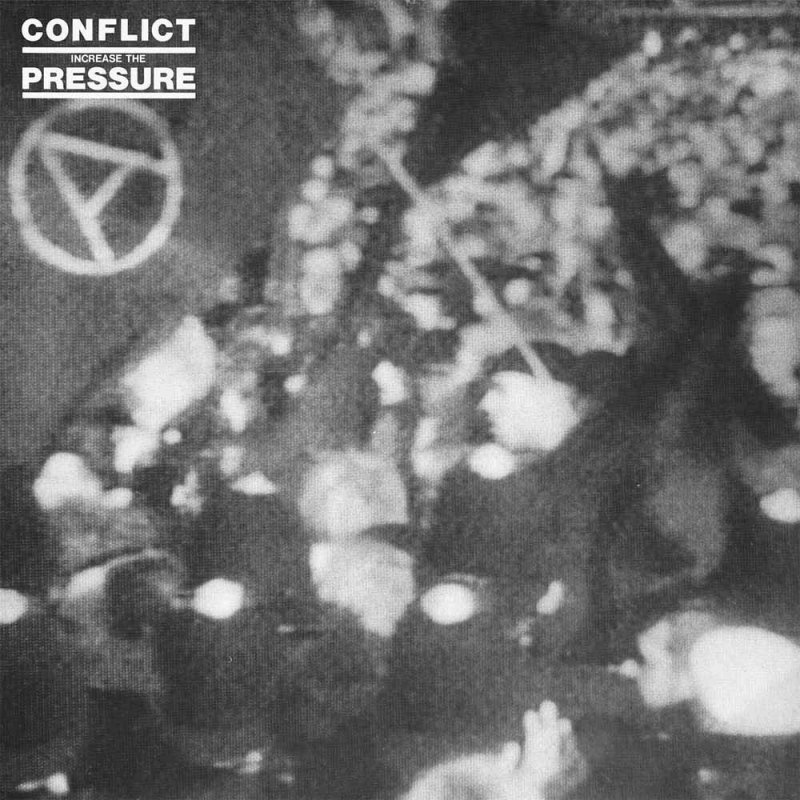 Conflict - Increase The Pressure LP