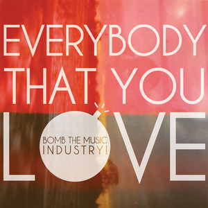 Bomb The Music Industry - Everybody That You Love 7