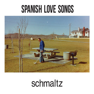 Spanish Love Songs - Schmaltz LP