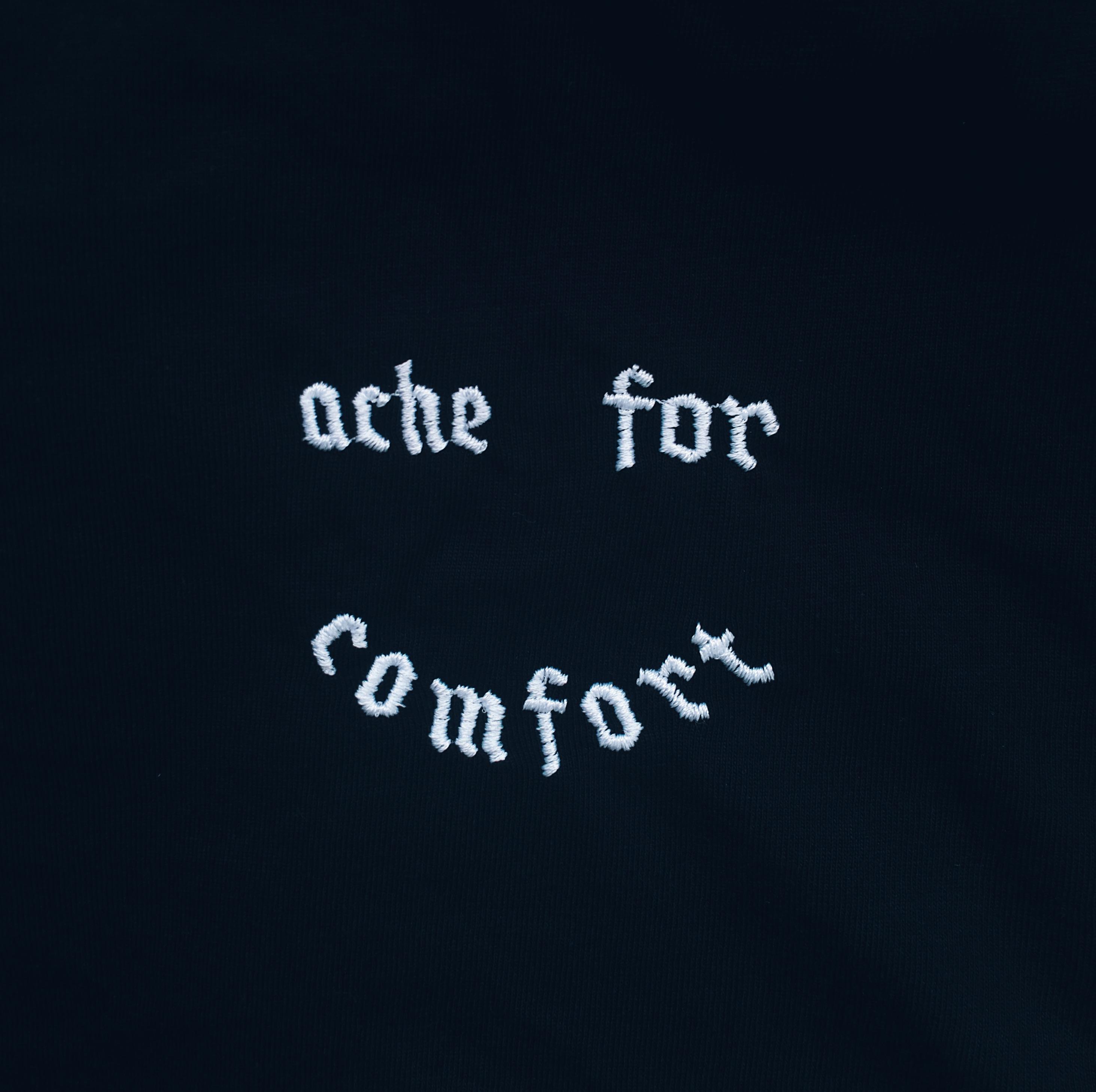 ACHE FOR COMFORT
