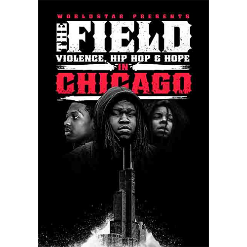 The Field: Violence, Hip Hop & Hop In Chicago