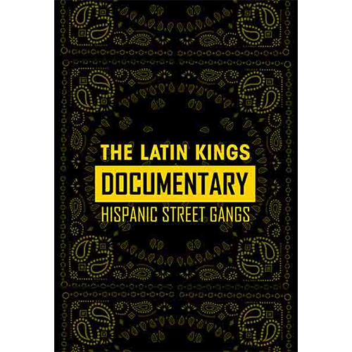 The Latin Kings Documentary: Hispanic Street Gangs