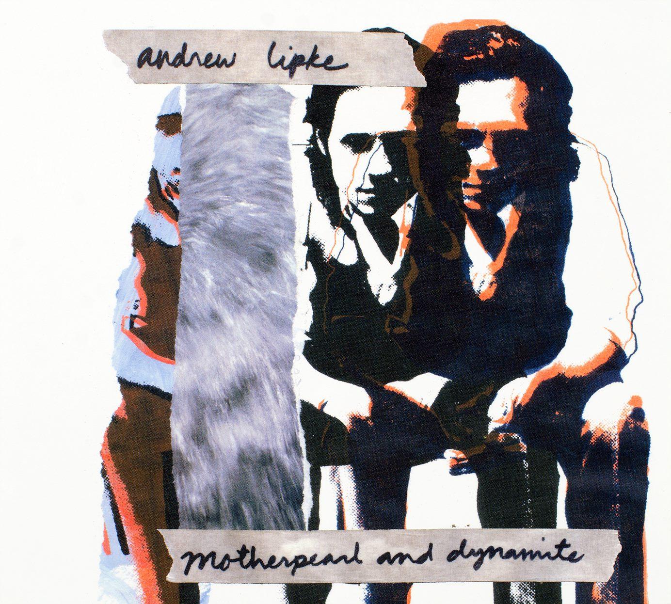 Motherpearl & Dynamite - Andrew Lipke