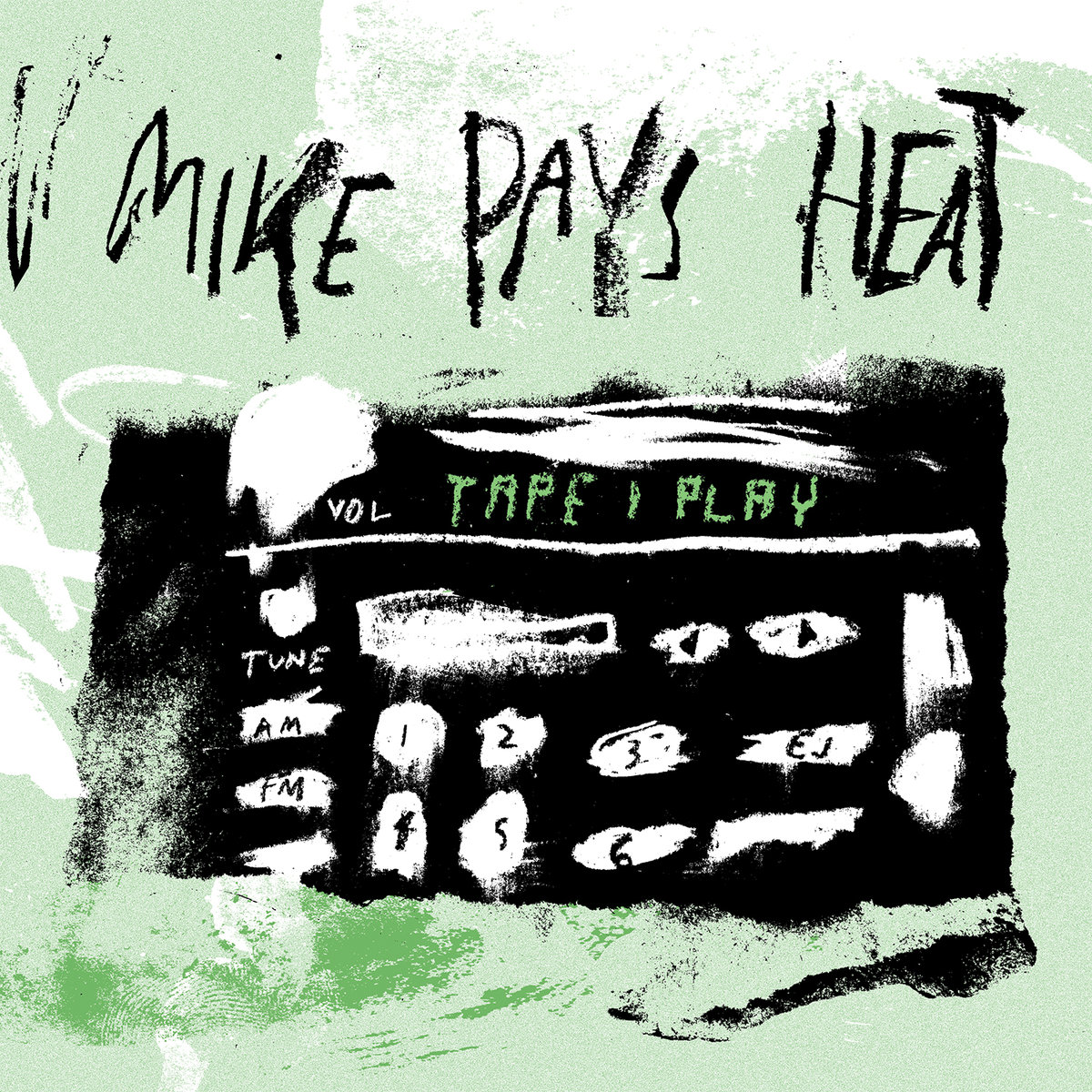 Tape 1 Play - Mike Pays Heat