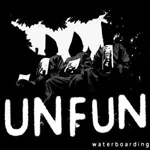 Unfun - Waterboarding LP