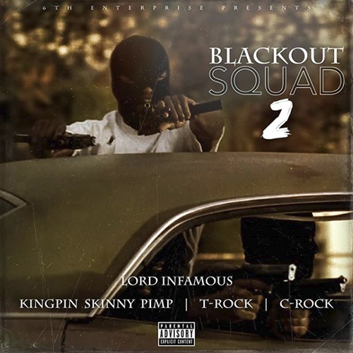 Lord Infamous, Kingpin Skinny Pimp, T-Rock & C-Rock - Blackout Squad 2
