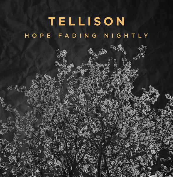Tellison - Hope Fading Nightly