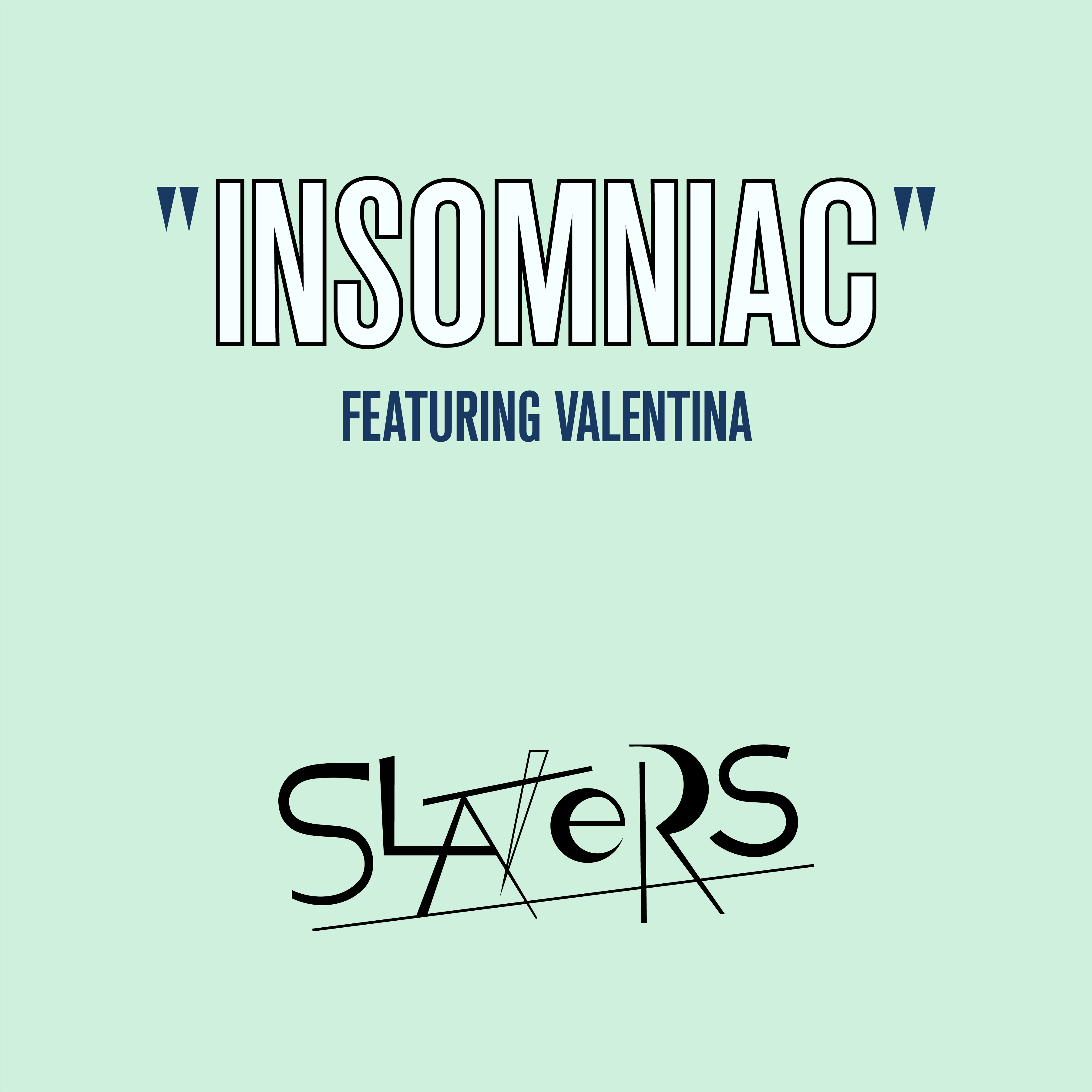 Slaters - Insomniac feat. Valentina (Digital Download)