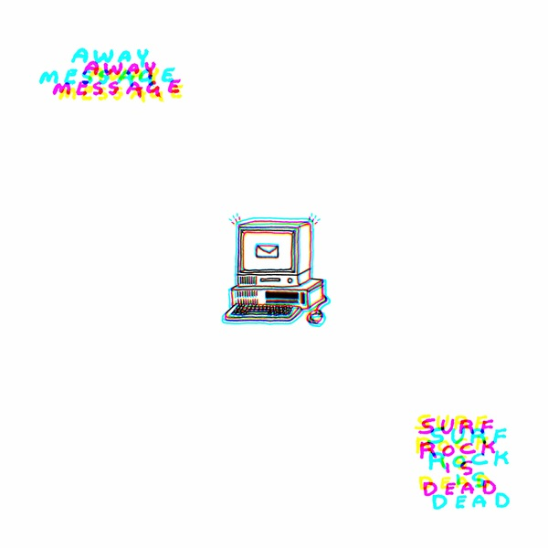 Surf Rock is Dead – Away Message