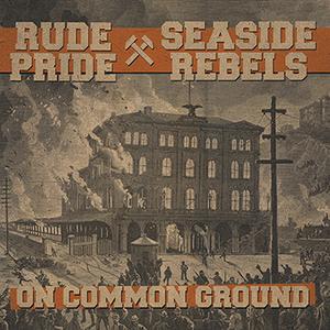 Rude Pride / Seaside Rebels -