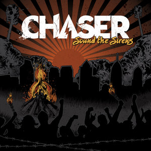 Chaser - Sound The Sirens