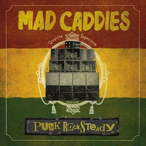 Mad Caddies - Punk Rocksteady