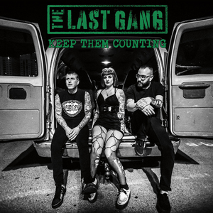 Last Gang,The - Keep Them Counting