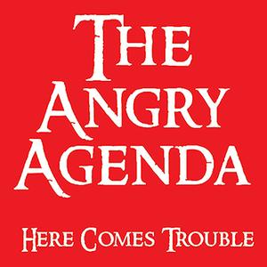 The Angry Agenda -