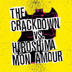 The Crackdown / Hiroshima Mon Amour - Split 12