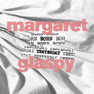 Margaret Glaspy - Born Yesterday 12