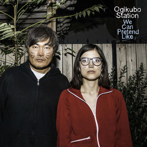Ogikubo Station - We Can Pretend Like LP