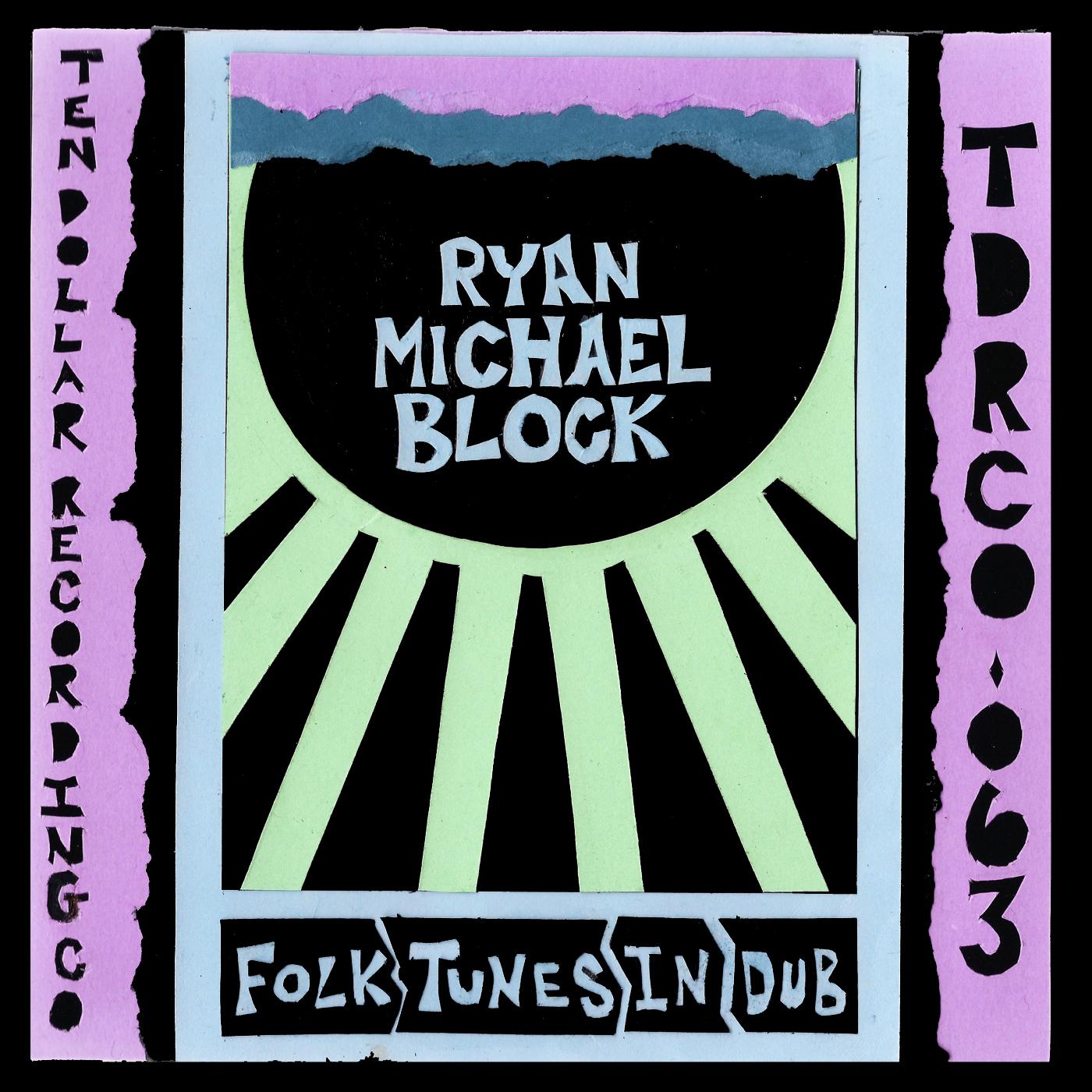 Ryan Michael Block - Folk Tunes in Dub