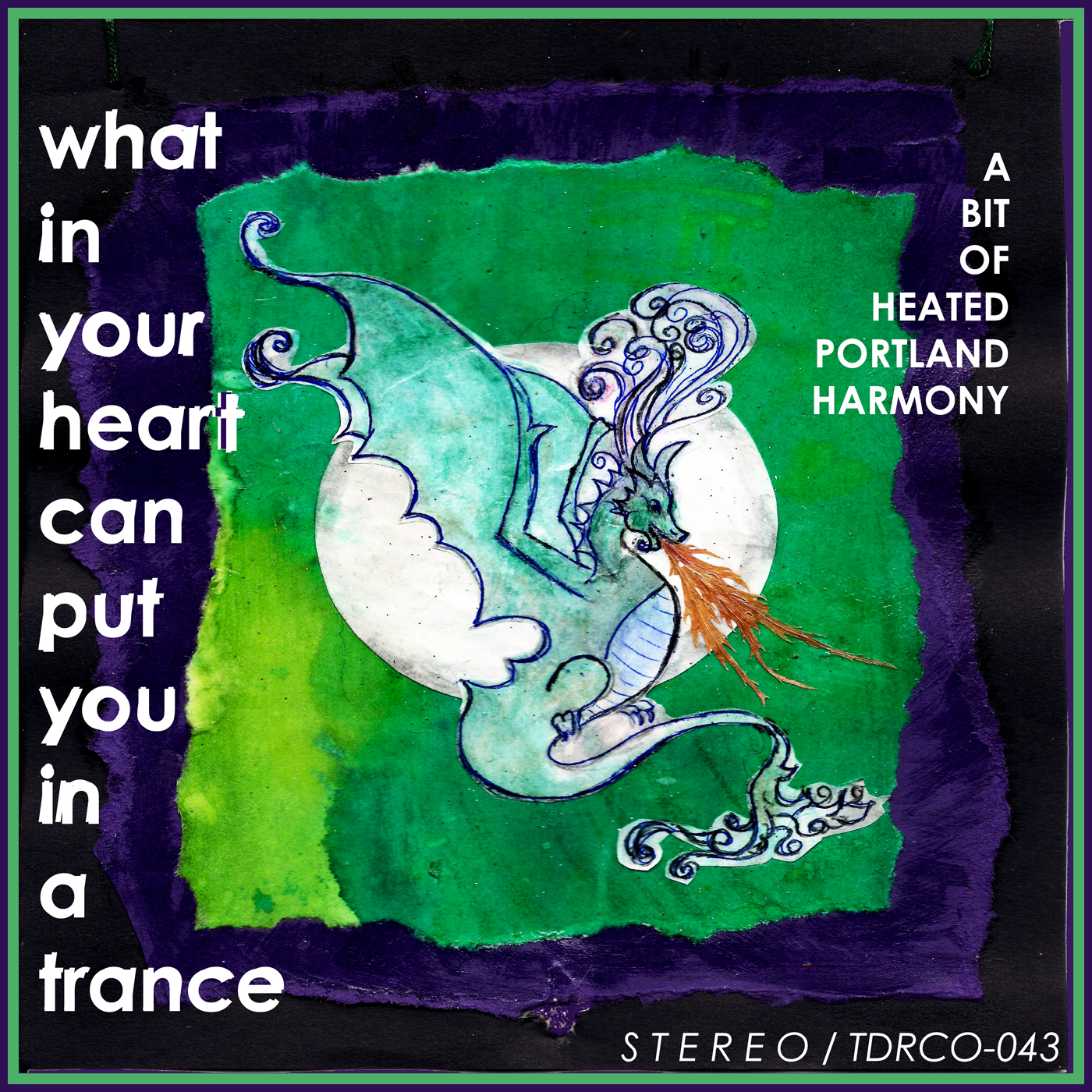 What in Your Heart Can Put You in a Trance - A Bit of Heated Portland Harmony