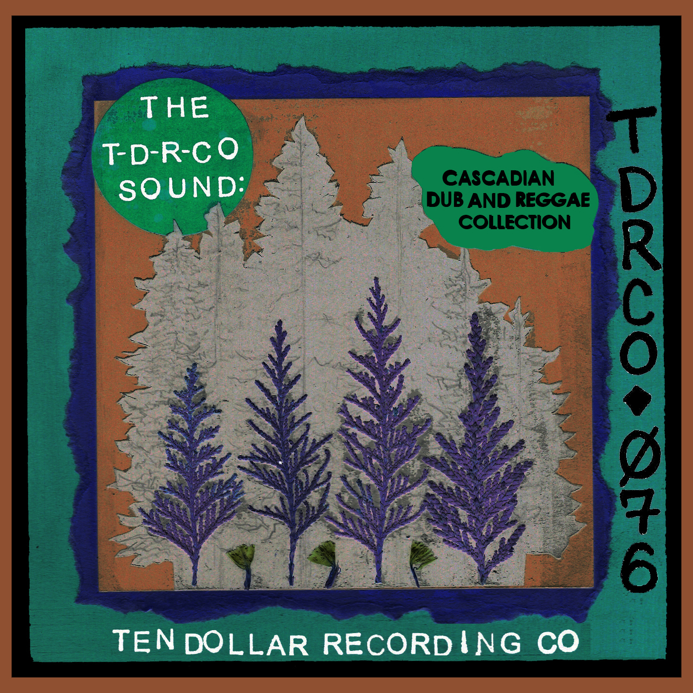 The T-D-R-Co Sound: Cascadian Dub and Reggae Collection - Ten Dollar