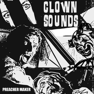 Clown Sounds - Preacher Maker LP