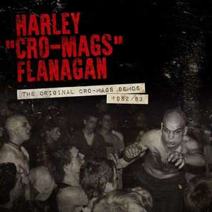 HARLEY FLANAGAN ´The Original Cro-Mags Demos 1982/83´ [LP]