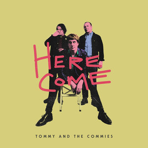 Tommy and the Commies - Here Come... LP