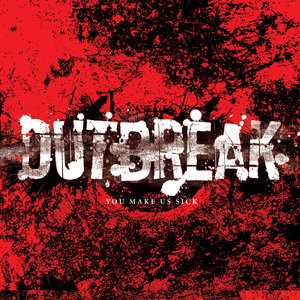 Outbreak - You Make Us Sick LP