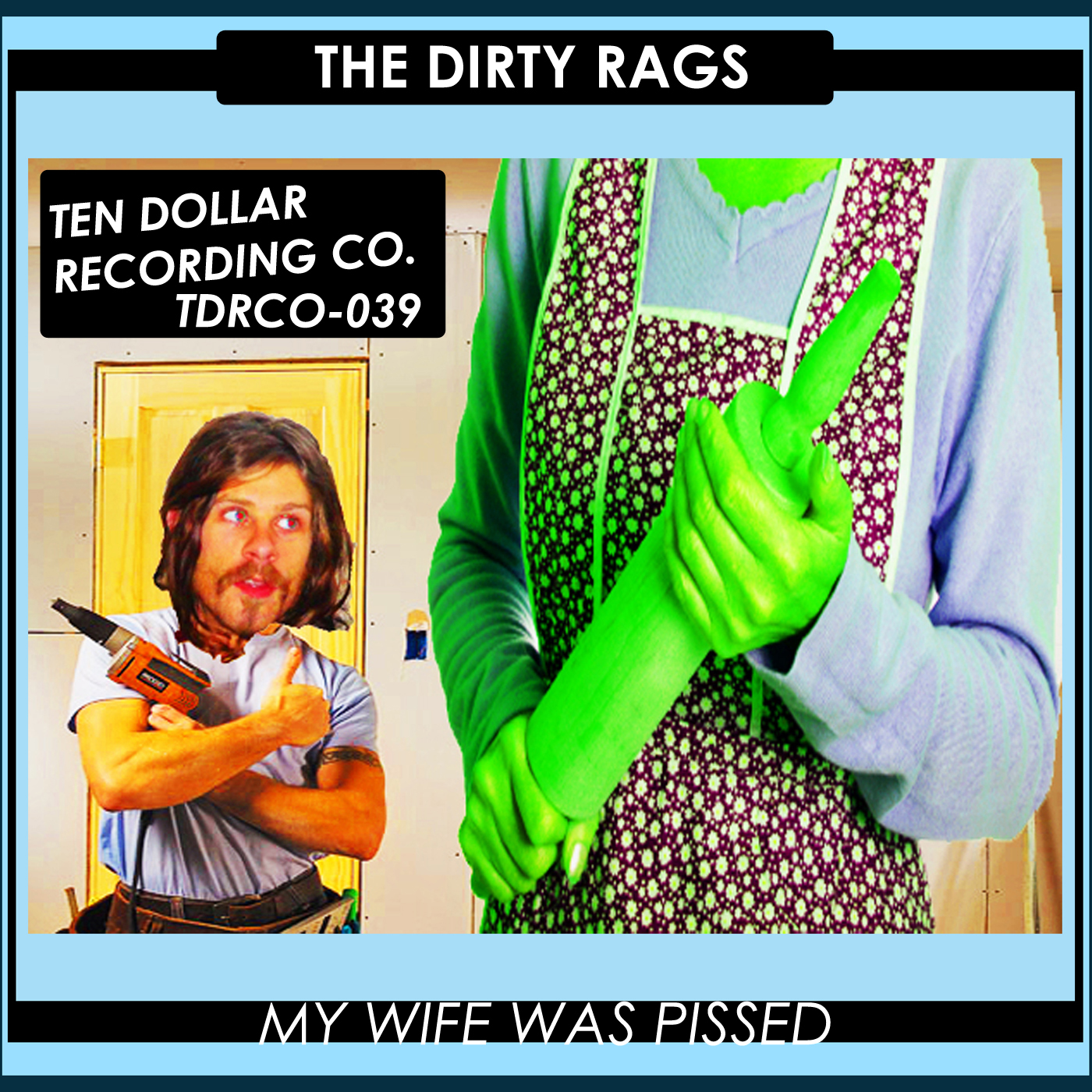 The Dirty Rags - My Wife Was Pissed (Single)