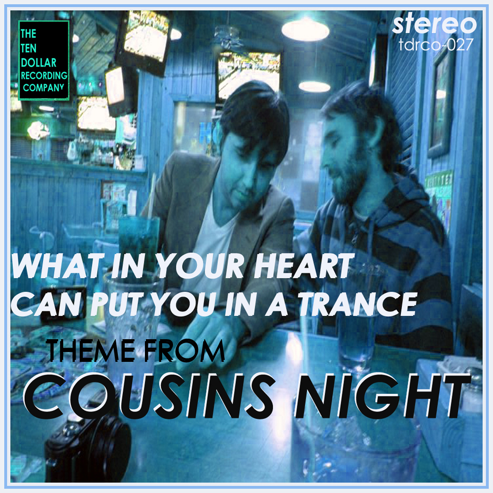 What in Your Heart Can Put You in a Trance - Theme From Cousins Night (Single)