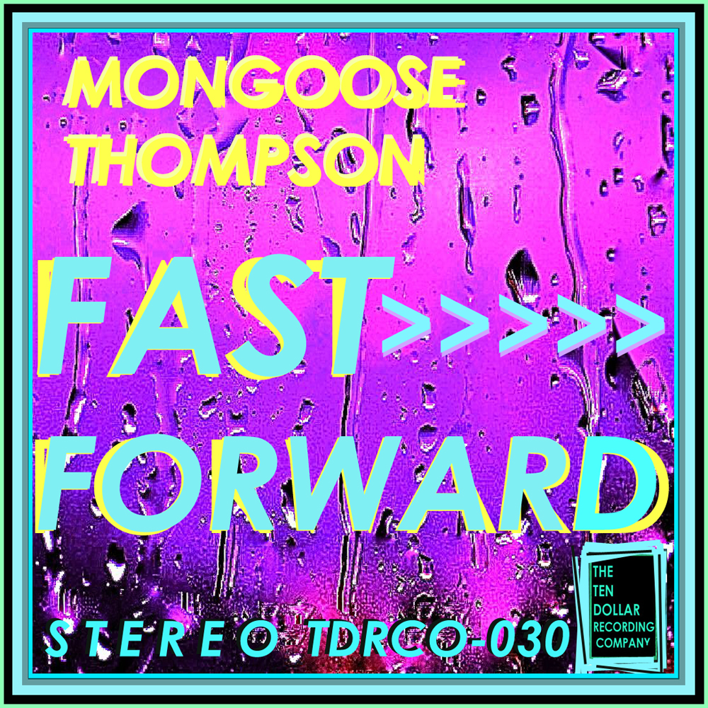 Mongoose Thompson - Fast Forward (Single)