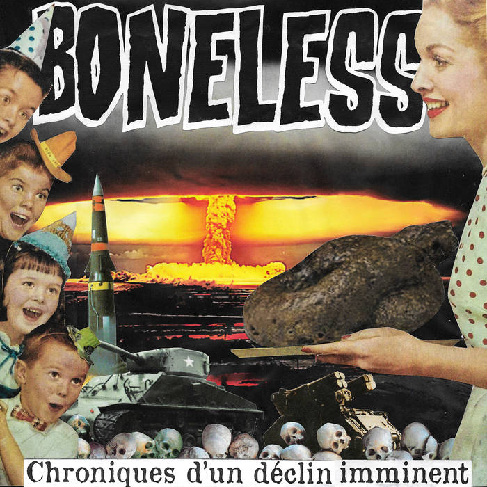 Boneless - chroniques dun déclin imminent
