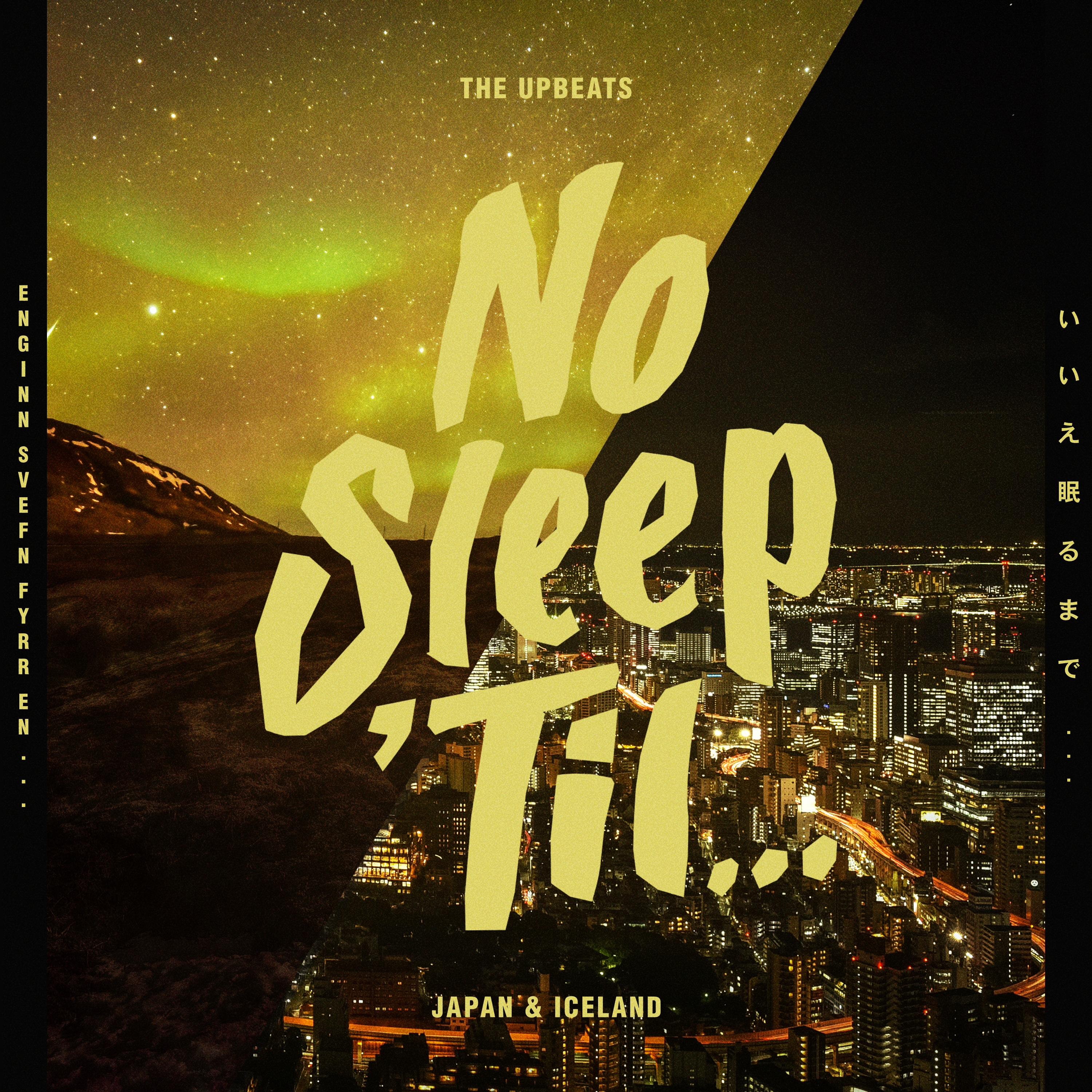 The Upbeats - No Sleep 'Til... Japan & Iceland