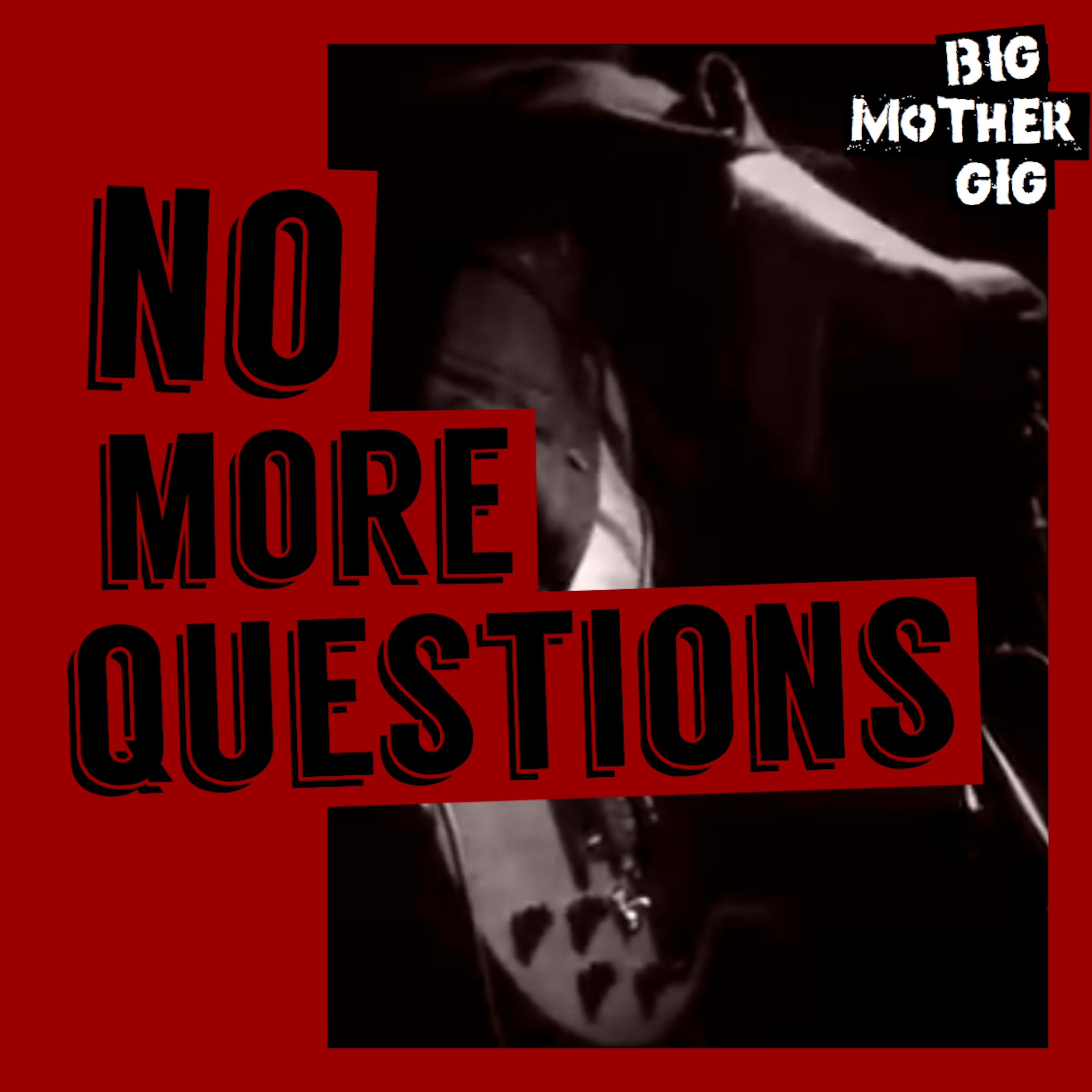 Big Mother Gig - No More Questions (2018 CD)