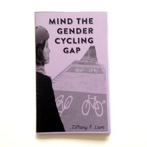 Mind the Gender Cycling Gap #1 Zine