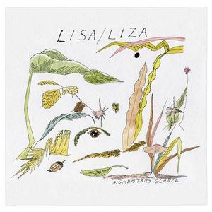 LISA/LIZA- Momentary Glance