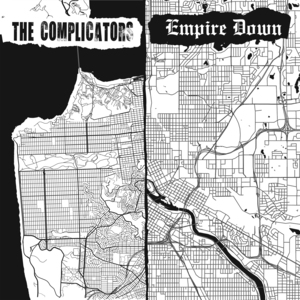 The Complicators / Empire Down - Split 7