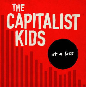 Capitalist Kids - At A Loss LP