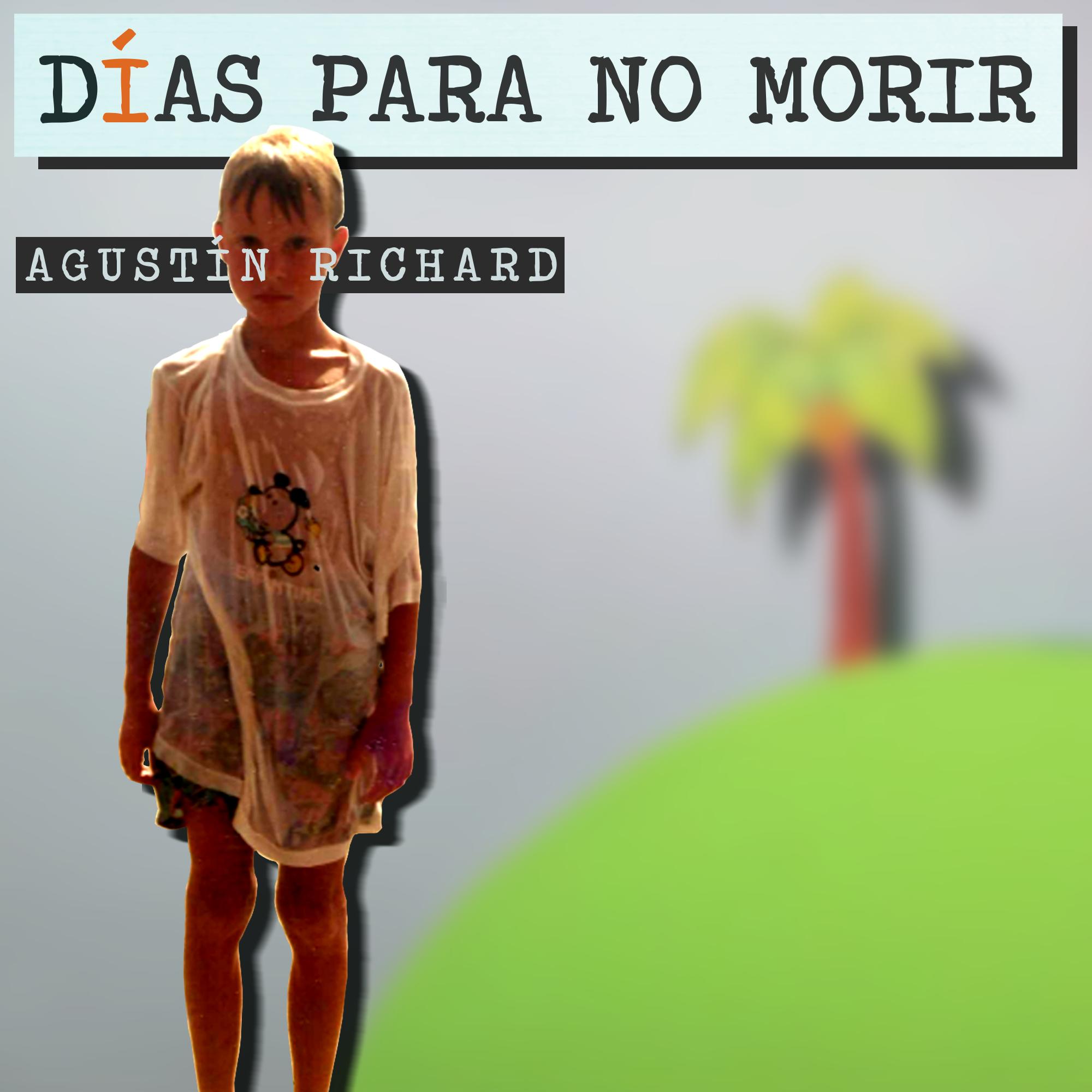 Agustin Richard - Días Para No Morir
