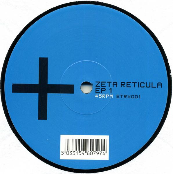 Zeta Reticula – EP 1 (Electrix Records)
