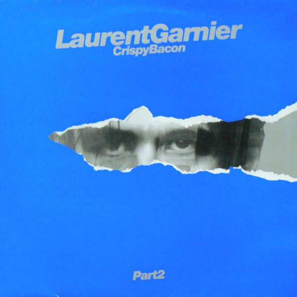Laurent Garnier ‎– Crispy Bacon (Part 2) (F Communications)