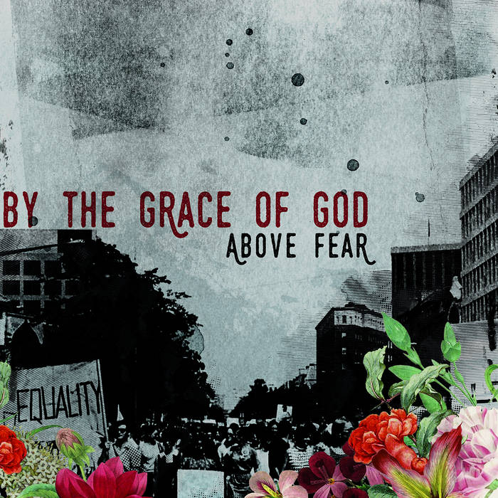 BY THE GRACE OF GOD - Above Fear
