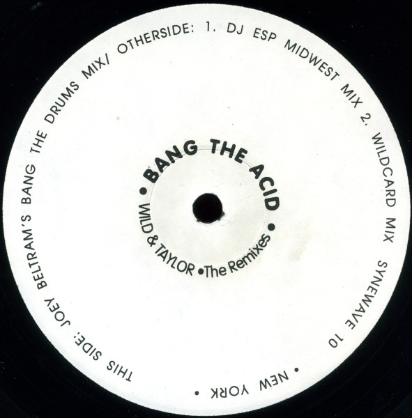 Wild & Taylor ‎– Bang The Acid (The Remixes) (Synewave)