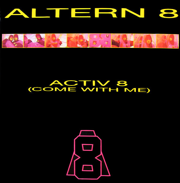 Altern 8 – Activ 8 (Come With Me) (Network Records)