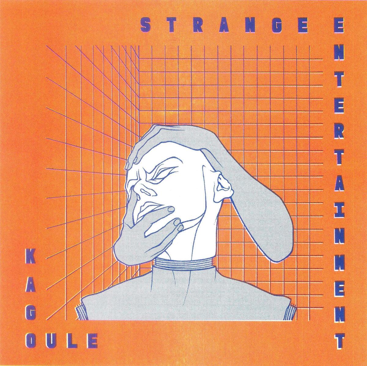 Kagoule - Strange Entertainment LP