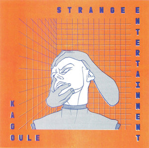 Kagoule - Strange Entertainment LP
