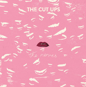 The Cut Ups - The Nerves LP/CD