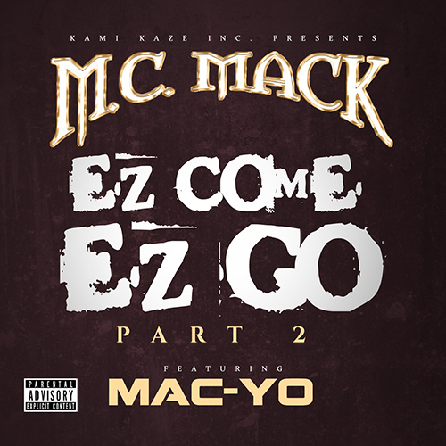 M.C. Mack - EZ Come EZ Go Part 2 (feat. Mac-Yo)