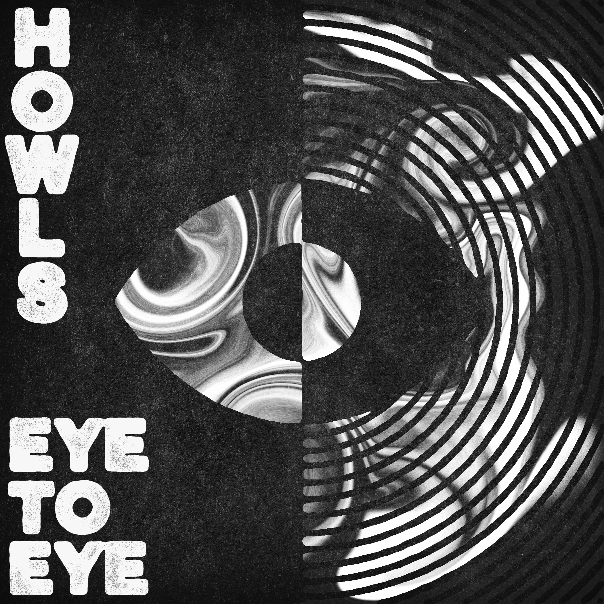 Howls - Eye To Eye