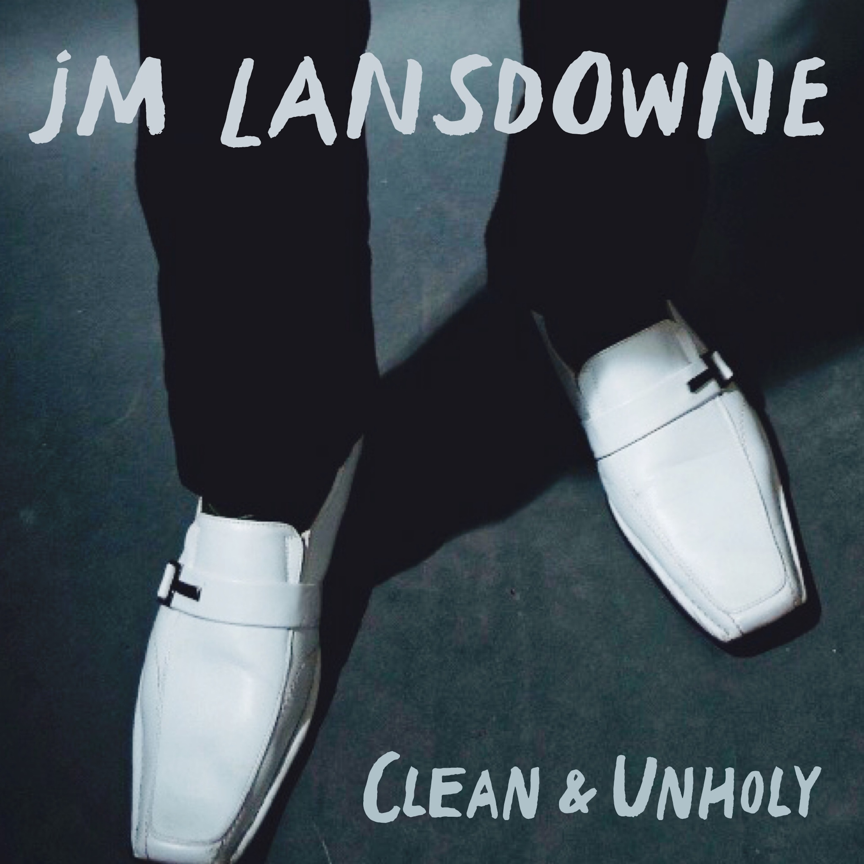 JM LANSDOWNE - CLEAN AND UNHOLY